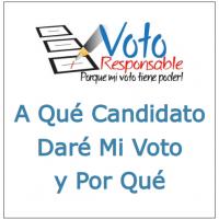 A Qué Candidato Daré Mi Voto y Por Qué