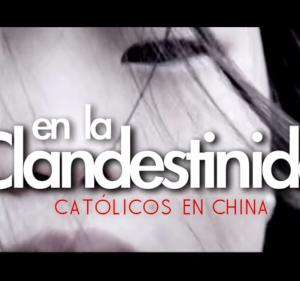 China: la Fe de los Catolicos Clandestinos