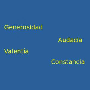 Generosidad, Audacia, Valentia y Constancia