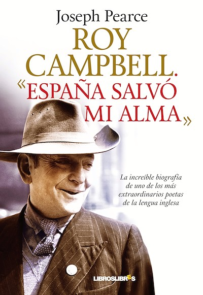 Joseph Pearce. Roy Campbell.