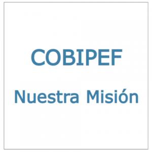 COBIPEF: Nuestra Mision
