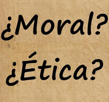 La Moral o Ética y su Fundamento
